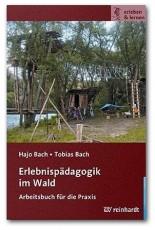Erlebnispädagogik im Wald: Arbeitsbuch für die Praxis